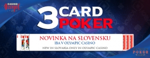 3Card Poker exclusive in Olympic Casino Slovakia