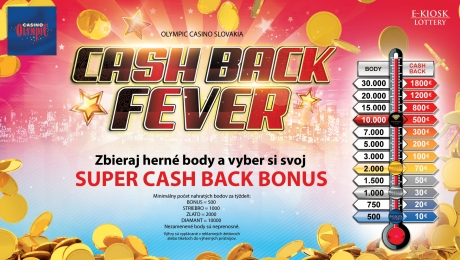 CASH BACK FEVER V OLYMPIC CASINO SLOVAKIA